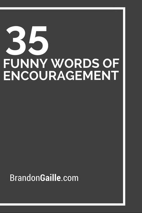 35 Funny Words of Encouragement   Funny words of
